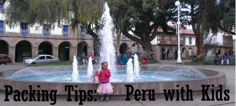 peru with kids, what to pack peru with kids, family travel to peru, packing tips for peru with kids