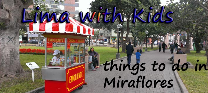 lima-with-kids-things-to-do-miraflores